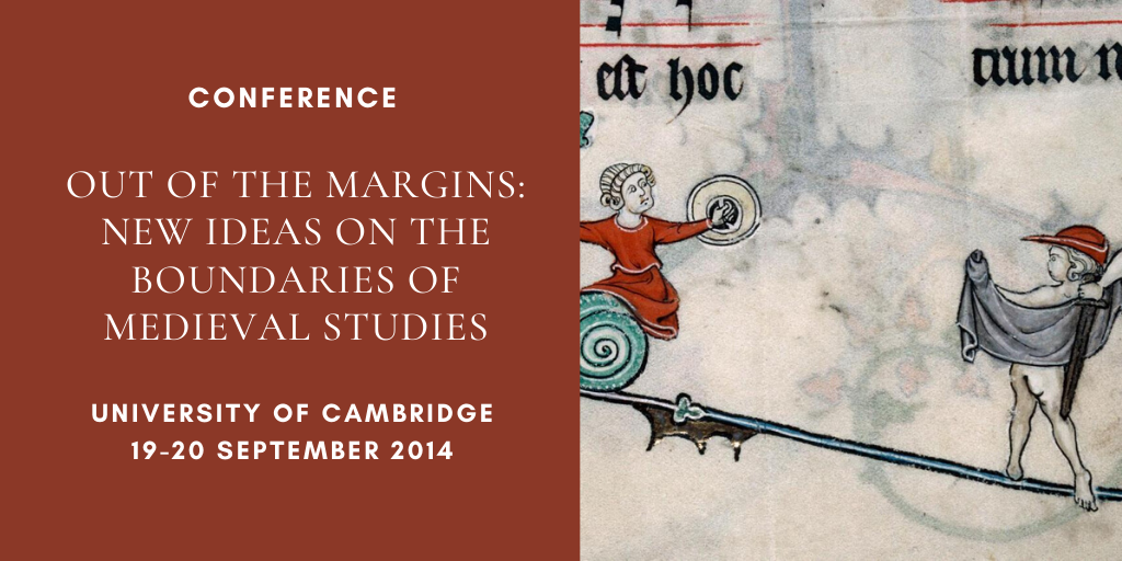 Out of the Margins: New Ideas on the Boundaries of Medieval Studies