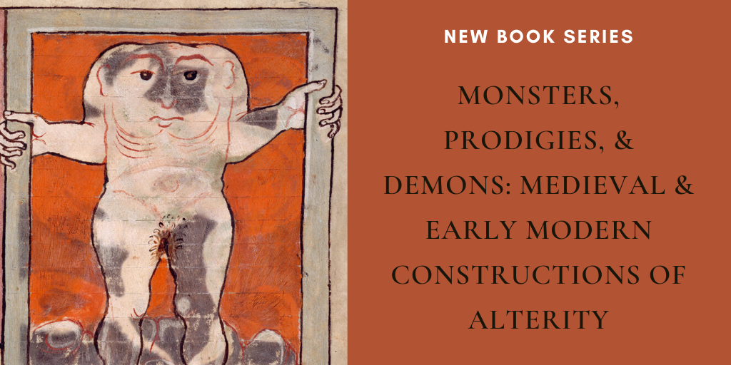New Book Series Monsters Prodigies And Demons Medieval And Early Modern Constructions Of Alterity Medieval Art Research