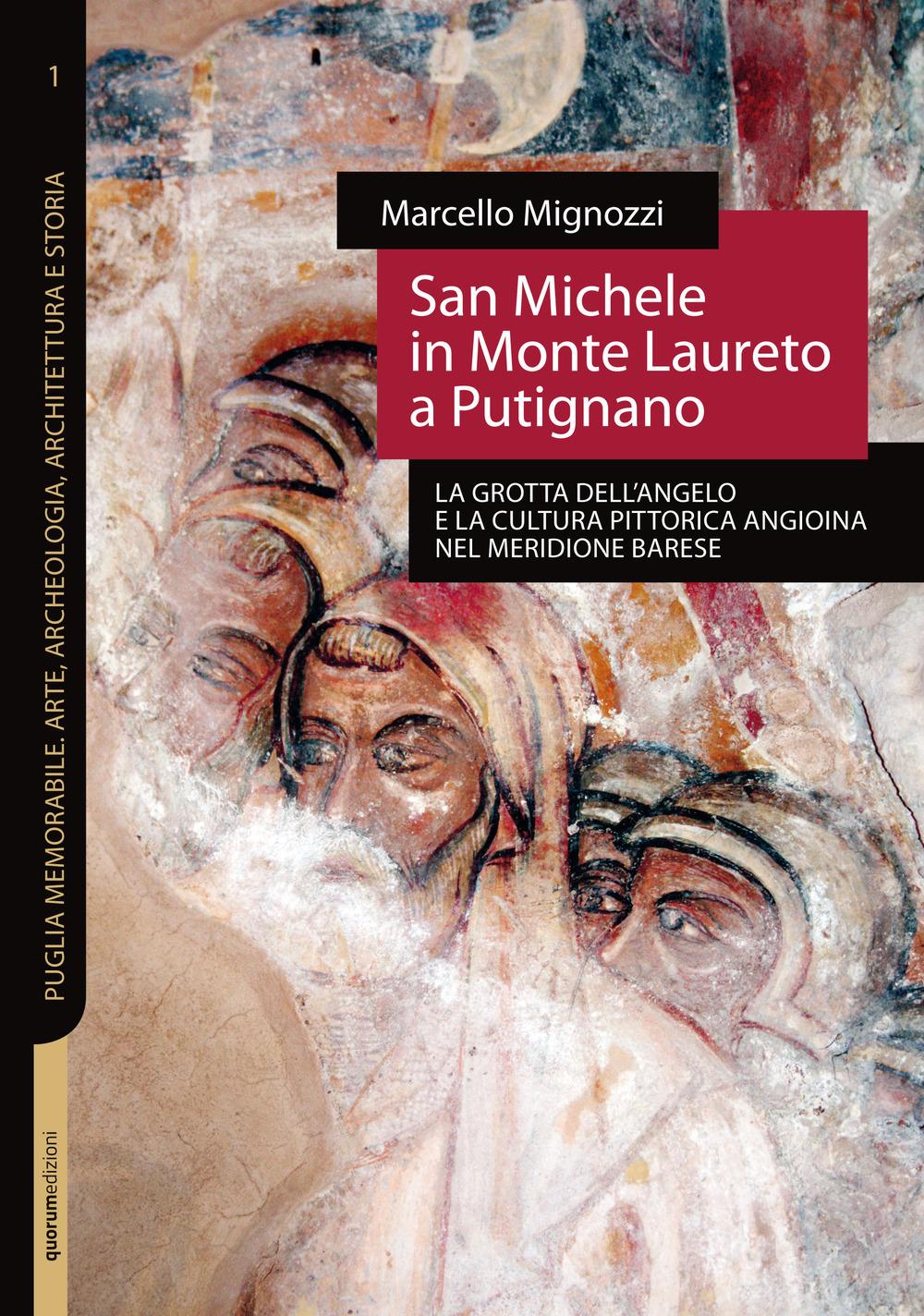 San Michele in Monte Laureto a Putignano. La grotta dell'Angelo e la cultura pittorica angioina nel meridione barese
