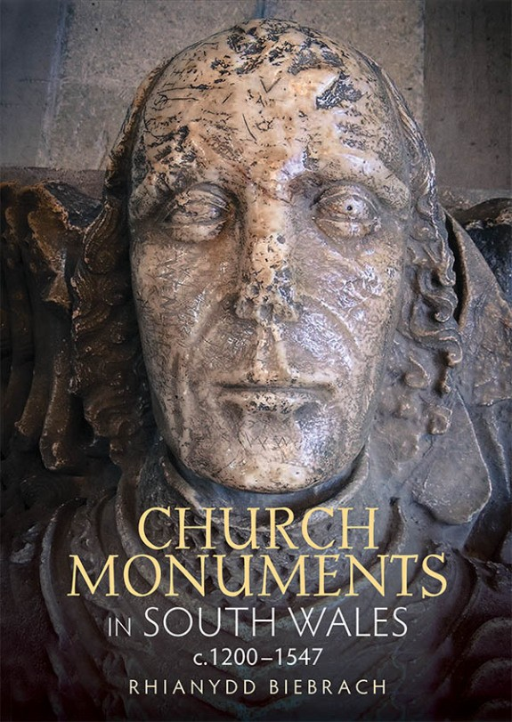 Church Monuments in South Wales, c.1200-1547, by Dr Rhianydd Biebrach