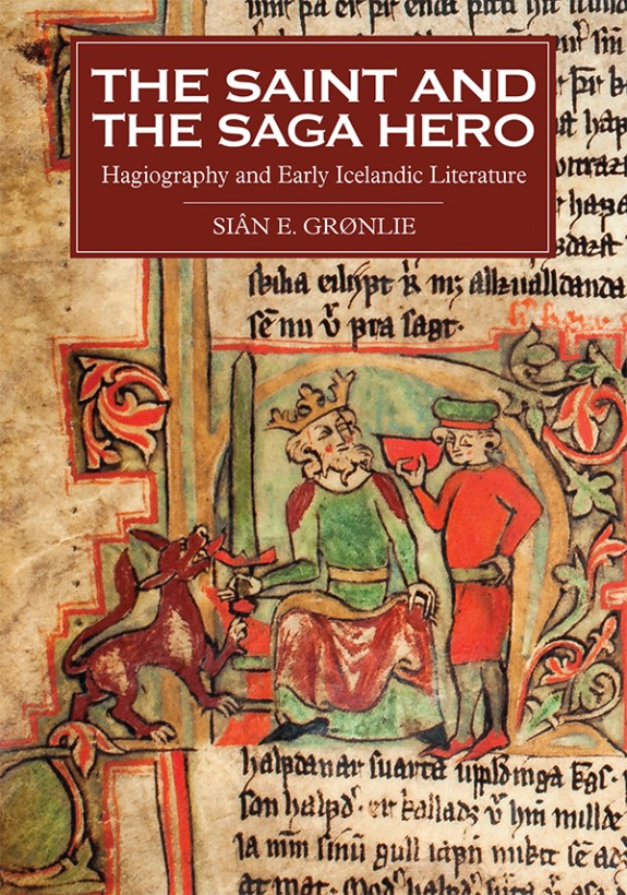 The Saint and the Saga Hero- Hagiography and Early Icelandic Literature