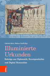 Illuminierte Urkunden: Beiträge aus Diplomatik, Kunstgeschichte und Digital Humanities/Illuminated Charters: Essays from Diplomatic, Art History and Digital Humanities