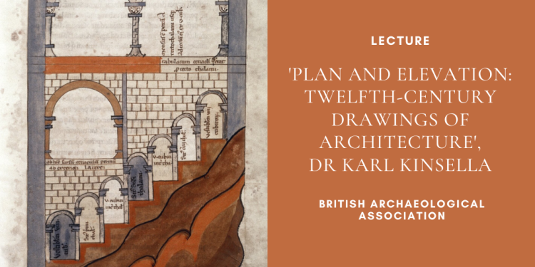BAA Lecture_'Plan and Elevation- Twelfth-Century Drawings_British Archaeological Association