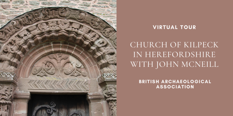 Virtual Tour Church of Kilpeck in Herefordshire_John McNeill_British Archaeological Association