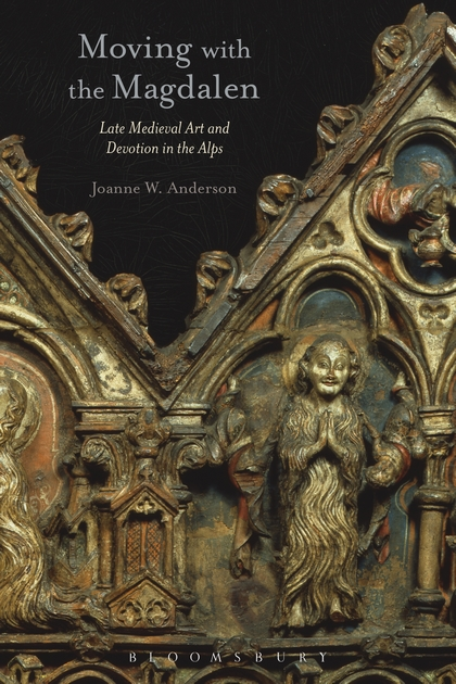 Moving with the Magdalen: Late Medieval Art and Devotion in the Alps
