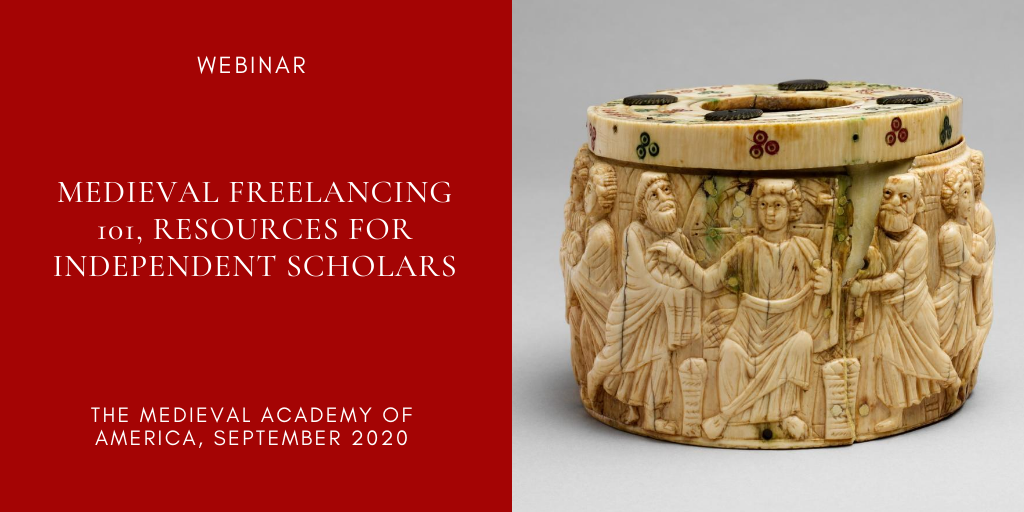 Webinar: Medieval Freelancing 101, Resources for Independent Scholars